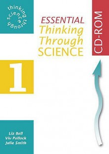 Essential Thinking Through Science Year 7 (Thinking Through Science) - Arthur Cheney, Howard Flavell