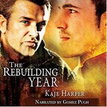 The Rebuilding Year - Kaje Harper,Kaje Harper,Gomez Pugh