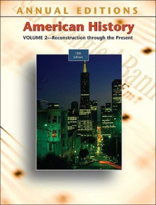 Annual Editions: American History, Volume 2, 18/E - Robert James Maddox