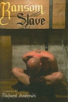 Ransom Slave - Richard Andrews