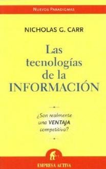Technologias de la Informacion: Does It Matter? - Nicholas G. Carr