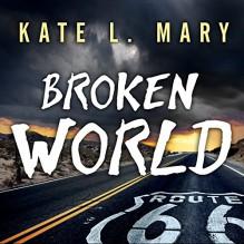 Broken World: Broken World, Book 1 - Kate L. Mary,Hillary Huber