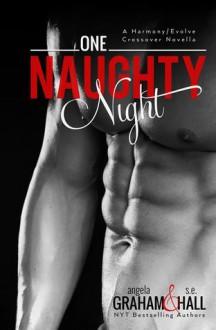 One Naughty Night: Harmony/Evolve crossover novella - Angela Graham, S.E. Hall