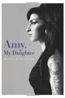 Amy, My Daughter - Mitch Winehouse