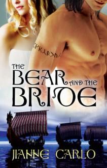 The Bear and the Bride (Viking Warriors #1) - Jianne Carlo