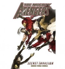 The Mighty Avengers, Vol. 4: Secret Invasion, Vol. 2 - Brian Michael Bendis, Lee Weeks, Carlo Pagulayan, Stefano Caselli, Jim Cheung, Khoi Pham, Steve Kurth