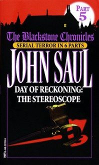 Day of Reckoning: The Stereoscope (Blackstone Chronicles, Part 5) - John Saul