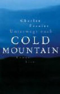 Unterwegs Nach Cold Mountain - Charles Frazier