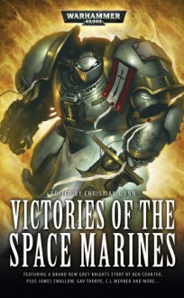 Victories of the Space Marines - Chris Wraight,C.L. Werner,Christian Dunn,Gav Thorpe