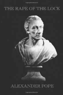 The Rape of the Lock - Alexander Pope