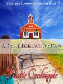 A Bride for Pastor Dan - Katie Crabapple