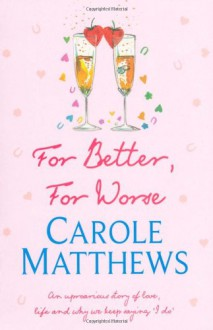 For Better, For Worse - Carole Matthews, Amber Rose Sealey