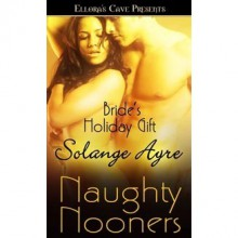 Bride's Holiday Gift (Star Brides, #3) (Naughty Nooners) - Solange Ayre