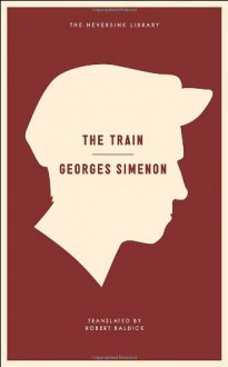 The Train - Georges Simenon, Robert Baldick