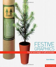 Festive Graphics: The Art and Design of Self Promotion - Scott Witham