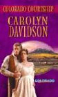 Colorado Courtship - Carolyn Davidson