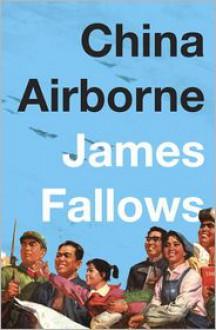 China Airborne - James Fallows