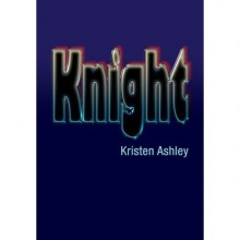 Knight (Unfinished Hero, #1) - Kristen Ashley