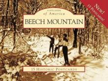 Beech Mountain: 15 Historic Postcards - The Beech Mountain Historical Society