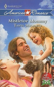 Mistletoe Mommy (4 Seasons in Mistletoe, #3) - Tanya Michaels