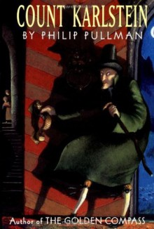 Count Karlstein, or the Ride of the Demon Huntsman - Philip Pullman