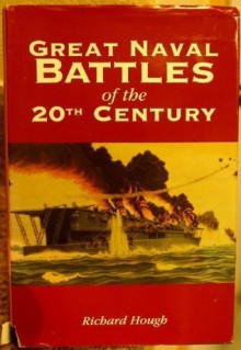 Great naval battles of the 20th century - Richard Hough