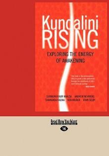 Kundalini Rising: Exploring the Energy of Awakening (Easyread Large Edition) - Gurmukh Khalsa