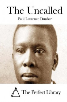 The Uncalled - Paul Laurence Dunbar, The Perfect Library