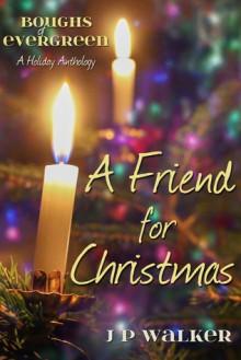 A Friend for Christmas - J.P. Walker