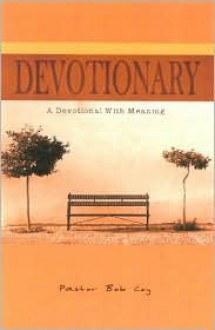 Devotionary: A Devotional with Meaning - Bob Coy