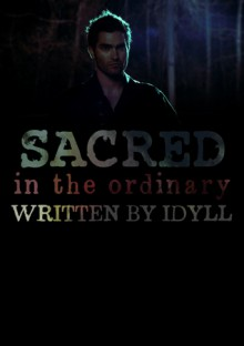 (Sacred) In the Ordinary - Idyll