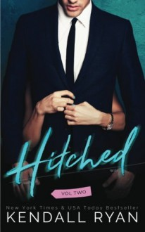 Hitched: Imperfect Love Volume 2 - Kendall Ryan