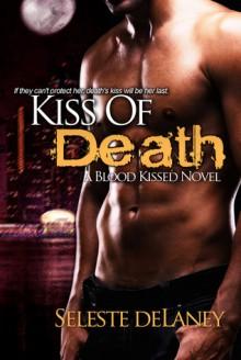 Kiss of Death - Seleste deLaney