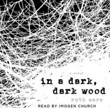 In a Dark Dark Wood - Ruth Ware