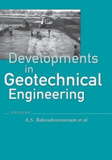 Developments in Geotechnical Engineering: From Harvard to New Delhi 1936-1994 - Symposium on Developments in Geotechnica, Symposium on Developments in Geotechnica