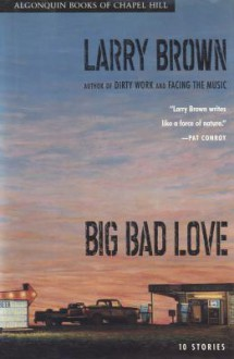 Big Bad Love - Larry Brown