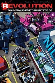 Transformers: More Than Meets the Eye: Revolution #1 - James Roberts, Nick Roche, Alex Milne