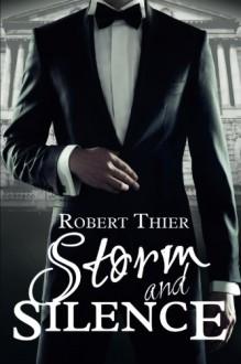 Storm and Silence (Storm and Silence Saga) (Volume 1) - Robert Thier