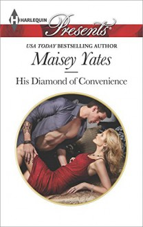 His Diamond of Convenience (Harlequin Presents) - Maisey Yates