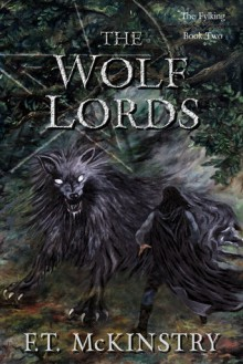 The Wolf Lords - F.T. McKinstry