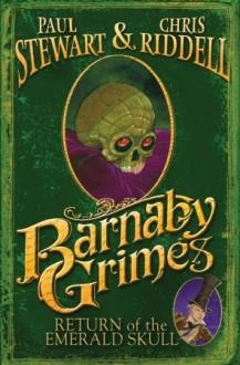 Return of the Emerald Skull (Barnaby Grimes) - Paul Stewart, Chris Riddell