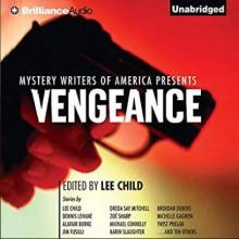 Mystery Writers of America Presents Vengeance - Angela Dawe, Jeff Cummings, Dennis Lehane, Michael Connelly, Various Authors, Lee Child, Karin Slaughter