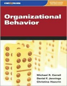 Organizational Behavior - Michael R. Carrell, Daniel F. Jennings, Christina Heavrin