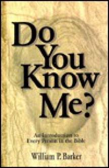 Do You Know Me - William F. Barker