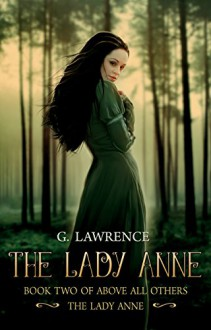 The Lady Anne (Above all Others; The Lady Anne Book 2) - Ammonia Book Covers,Brooke Aldrich,Lawrence G. Lovasik