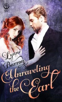 Unraveling the Earl (Idyllwild) - Lynne Barron