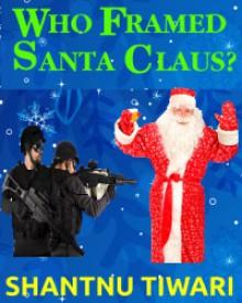 Who Framed Santa Claus? - Shantnu Tiwari