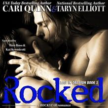Rocked: Lost in Oblivion, Book 1 - Taryn Elliott,Cari Quinn,Wen Ross,Kai Kennicott,Taryn Elliott & Cari Quinn