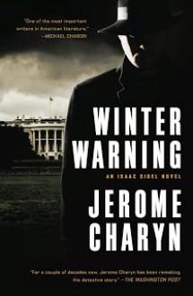 Winter Warning: An Isaac Sidel Novel - Jerome Charyn