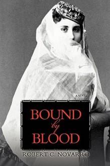 Bound by Blood - Robert Novarro